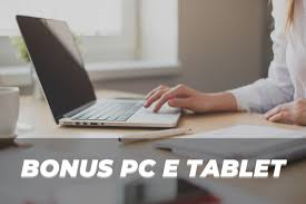 BONUS PER PC, TABLET E INTERNET